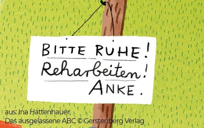 Bitte Ruhe, Reharbeiten, Anke / aus: Ina Hattenhauer, Das ausgelassene ABC © Gerstenberg Verlag